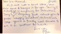 "Energy, Memes, and Shade: Dear in-anval,  no thap  an o (L brotur to wave, The shade he throws at his little brother exudes BIG ""You are an ok brother to have"" energy (see my sisters Valentine's Day card, 1989) https://t.co/LxElg76s3U"