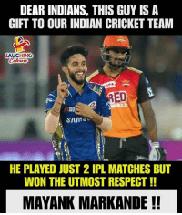 #MIVSSRH #MayankMarkande: DEAR INDIANS, THIS GUY IS A  GIFT TO OUR INDIAN CRICKET TEAM  LAUGHING  UPA  ED  HE PLAYED JUST 2 IPL MATCHES BUT  WON THE UTMOST RESPECT!  MAYANK MARKANDE!! #MIVSSRH #MayankMarkande