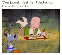 """Daaaaaaaaaaamn Doug. Back at it again with the sick journal entries. Pretty sure he smashed Patty Mayonnaise though Doug Follow @coolest_kid_on_the_block for more humor: Dear journal  last night l blacked out.  That's all I remember""""  MAN  ocoolest kid on the block Daaaaaaaaaaamn Doug. Back at it again with the sick journal entries. Pretty sure he smashed Patty Mayonnaise though Doug Follow @coolest_kid_on_the_block for more humor"""