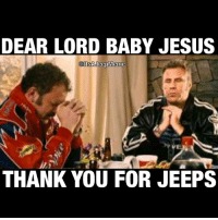 Count your blessings!: DEAR LORD BABY JESUS  tSA Jeep Meme  THANK YOU FOR JEEPS Count your blessings!