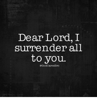 Memes, 🤖, and I Surrender: Dear Lord, I  surrender all  to you  @GodCaresBro