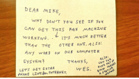 thefilmstage: A handwritten note from Wes Anderson to his personal assistant circa 1999. [x]: DEAR MI KE  N GET THIS FAX MAC HZNE  WORKING. .レITS MUCH BETTER  tHAN THE OTHER ONE. ALSO:  SYSTEM2  THANKS, CA F  ALSO:  LETS GET EXTRA  BMw MAKES  A STATION  vr ES. thefilmstage: A handwritten note from Wes Anderson to his personal assistant circa 1999. [x]