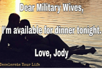 Memes, Army, and American: Dear Military wives,  Pm available for dinner tonight.  Love, Jody  Decelerate Your Life Repost @decelerateyourlife ・・・ Jody always has your back 😘 disgruntleddecks army usarmy navy usnavy airforce usairforce usmc marines marinecorps soldier soldiers sailor sailors uscg coastguard westpoint usma veteran veterans freedom america american militarymemes military cardsagainsthumanity