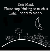 Memes, 🤖, and  Please Stop: Dear Mind,  Please stop thinking so much at  night. I need to sleep. TheGoodQuote