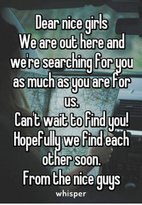 Credit : @Whisper: Dear nice girls  We are out here and  we researching horyou  as much asgouare for  us  Cant wait to find you!  Hopefully Werindeac  each  Other S00n.  From the nice guys  whisper Credit : @Whisper