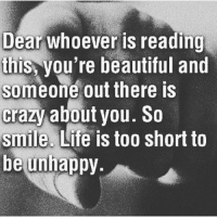 👌 @officialdoyoueven: Dear whoever is reading  this you're beautiful and  someone out there is  Crazy about you. So  smile.  Life is too short to  be unhappy 👌 @officialdoyoueven