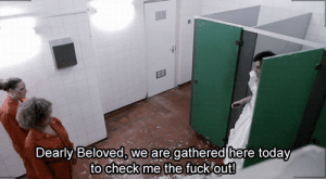 submissivetroublemaker:  Me 90% of the time : Dearly Beloved, we are gathered here today  to check me the fuck out! submissivetroublemaker:  Me 90% of the time