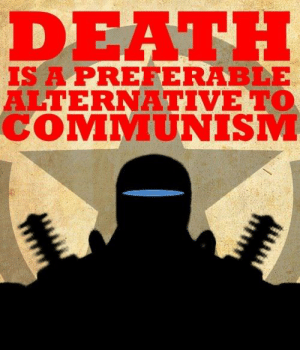 Death, Fallout, and Communism: DEATH  IS A PREFERABLE  ALTERNATIVE TO  COMMUNISM Just a reminder that Fallout has been fighting the commies since 1997