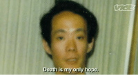 Death, Hope, and Only: Death is my only hope