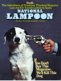 national lampoon: Death  The Adventures of Deadman Playdead Magazine  Last-Aid Kit Suicide Letters to Santa  NATIONAL  LAMPOON  IND  34490  JAN. 1973, THE HUMOR MAGAZINE 75 CENTS  C.  If  You Don'  Buy This  Magazine,  Well Kill This  Dog