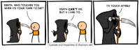 http://www.twitter.com/daveexplosm: DEATH, WHO TOUCHES YOU  WHEN ITS YOUR TURN TO DIE?  DEATH CAN'T DIE,  BUT IF I HAD TO...  Cyanide and Happiness O Explosm.net  I'D TOUCH MYSELF http://www.twitter.com/daveexplosm