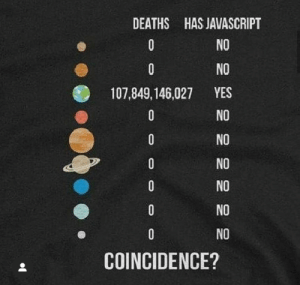Coincidence?: DEATHS HAS JAVASCRIPT  NO  0  0  NO  YES  107,849,146,027  NO  0  NO  0  NO  0  NO  0  NO  NO  COINCIDENCE? Coincidence?