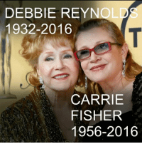 Carrie Fisher, Memes, and Princess Leia: DEBBIE REYN  1932-2016  CARRIE  FISHER  1956-2016 ​29 DEC: Debbie Reynolds, who starred in the 1952 musical Singin' in the Rain, has died a day after the death of her daughter, Carrie Fisher. Reynolds's son, Todd Fisher, said the stress of his sister's death had been too much for her and in her last words, she had said she wanted to be with Carrie. Fisher, renowned for her role as Princess Leia in the Star Wars series, had died aged 60 the day before, after spending three days in a Los Angeles hospital. For more: bbc.in-reynolds 📷: PA-Getty-AFP-Reuters-AP-20th Century Fox Film Corporation DebbieReynolds CarrieFisher Singinintherain StarWars PrincessLeia RIP BBCShorts BBCNews @BBCNews