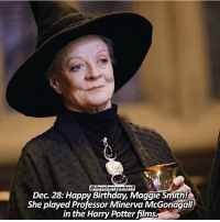 Happy birthday Maggie Smith Credits @iloveharrypotter9 💖 harrypotter jkrowling hogwarts hp: Dec 28: Happy Birthday, Maggie Smith!  She played Professor Minerva McGonagall  in the Harry Potter films Happy birthday Maggie Smith Credits @iloveharrypotter9 💖 harrypotter jkrowling hogwarts hp