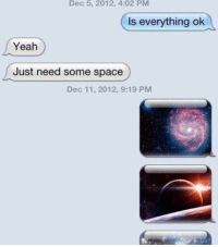 Memes, Yeah, and Guess: Dec 5, 2012, 4:02 PM  Is everything ok  Yeah  Just need some space  Dec 11, 2012, 9:19 PM <p>Well I guess it's a star-t… That was worse than my usual jokes :\</p><p><b><i>You need your required daily intake of memes! Follow <a>@nochillmemes</a> for help now!</i></b><br/></p>