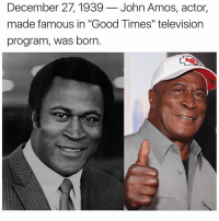 """December 27: December 27, 1939  John Amos, actor,  made famous in """"Good Times"""" television  program, was born"""