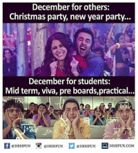 Be Like, Christmas, and Meme: December for others:  Christmas party, new year party...  December for students:  Mid term, viva, pre boards,practical...  f@DESIFUN ODESIFUNDESIDESIFUN.COM  @DESIFUN DESIFUN.COM Twitter: BLB247 Snapchat : BELIKEBRO.COM belikebro sarcasm meme Follow @be.like.bro