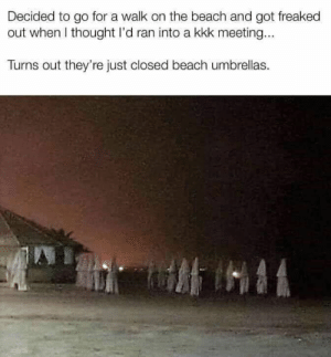 48 Memes That I Am Begging You To Enjoy: Decided to go for a walk on the beach and got freaked  out when I thought I'd ran into a kkk meeting...  Turns out they're just closed beach umbrellas. 48 Memes That I Am Begging You To Enjoy
