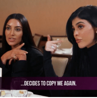 Memes, Omg, and Twins: DECIDES TO COPY ME AGAIN OMG Kim and Kylie are like seriously twins. Catch up on KUWTK On Demand and on E! Now!