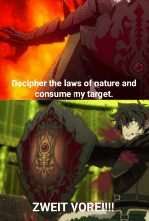 Anime, Target, and Nature: Decipher the laws of nature and  consume my target.  ZWEIT VORE!!! It's literally just a sacrifice for vore