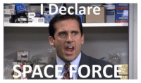 Office Space: Declare  7  SPACE FORCE