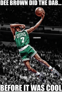 The first to do the dab! Credit: Ryan Rosenberg: DEE BROWN DID THE DAB  @NBAMEMES  BEFORE IT WAS COOL The first to do the dab! Credit: Ryan Rosenberg
