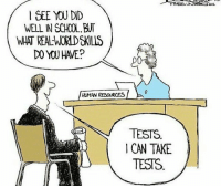 Memes, 🤖, and Human Resources: DEE YOU DID  WELL IN SCHOOL, BUT  WHAT REALNORDSILS  DO YOU HAVE?  000  HUMAN RESOURCES  TESTS  TESTS https://t.co/I4tPxDLD9p
