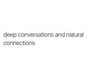connections: deep conversations and natural  connections