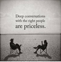 Memes, 🤖, and Conversating: Deep conversations  with the right people  are priceless It's very rare to have a very deep conversion with someone now a days. Tag someone you still have deep conversations with