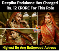 Deepika Padukone: Deepika Padukone Has Charged  Rs, 12 CRORE For This Role  LAUGHING  Highest By Any Bollywood Actress