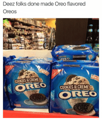Bruh, Cookies, and Funny: Deez folks done made Oreo flavored  Oreos  EO  ECITAS  LIMI  COOK ES & CREME  COOKIES & CREME They really running out of ideas bruh