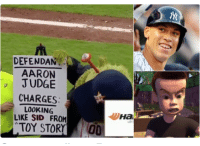 It's true 😂🤣: DEFENDAN  AARON  JUDGE  CHARGES  LOOKING  LIKE SID FROM  TOY STORYOD It's true 😂🤣