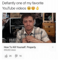 😩💯💯👌👌 @mememang: Defiantly one of my favorite  YouTube videos  IG: emeM  ang  How To Kill Yourself. Properly  394,302 views  2K  1K 😩💯💯👌👌 @mememang