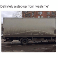 Definitely, Funny, and Meme: Definitely a step up from 'wash me'  ick @_kevinboner