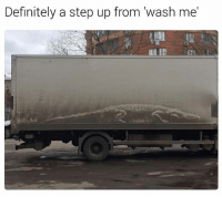 Definitely, Memes, and Wow: Definitely a step up from wash me Wow | follow @fuckersbelike for more