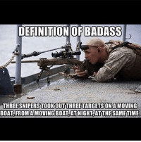 . ✅ Double tap the pic ✅ Tag your friends ✅ Check link in my bio for badass stuff - usarmy 2ndamendment soldier navyseals gun flag army operator troops tactical armedforces weapon patriot marine usmc veteran veterans usa america merica american coastguard airman usnavy militarylife military airforce tacticalgunners: DEFINITIONOF BADASS  THREE SNIPERSTOOKOUTTHREETARGETSON A MOVING  BOAT,FROMAMOVING BOAT ATNIGHT,AT THE SAMETIME . ✅ Double tap the pic ✅ Tag your friends ✅ Check link in my bio for badass stuff - usarmy 2ndamendment soldier navyseals gun flag army operator troops tactical armedforces weapon patriot marine usmc veteran veterans usa america merica american coastguard airman usnavy militarylife military airforce tacticalgunners