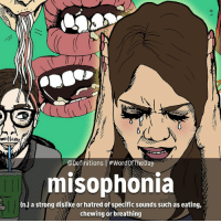 Word of the Day: Misophonia (miss-oh-PHONE-yuh) Cred: @Definitions on Instagram: @Definitions l Wor  The Day  misophonia  (n) a strong dislike or hatred of specific sounds such as eating,  chewing or breathing Word of the Day: Misophonia (miss-oh-PHONE-yuh) Cred: @Definitions on Instagram