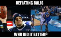 RT @NFL_Memes: Who did it better?: DEFLATING BALLS  NFL MEMES  WHO DIDIT BETTER? RT @NFL_Memes: Who did it better?