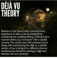 """@Regrann from @longliveamunra - 👁🙏🏾👁 Repost @dream3is3destiny! I love to ponder shit like this. My own personal theory has been that you're experiencing something in waking life that you have done in a dream. What are some of your thoughts on Déjà Vu? 📷: @they_call_me_future 3rdeyeopen tohigherconsciousness higherawakening indigochildren deepthoughts higherself knowthyself seekthetruth thirdeyevision pinealgland spirittribe truthseekers freeyourmind consciouscommunity truthseeker vibratehigher higherconsciousness freeyourself infinitelove wakinglife cosmicconsciousness indigochild highervibrations metaphysics spiritualism ThirdEyeAwakening lightfamily dejavu: DEJA VU  THEORY  Believers in this theory claim that the human  considering the unsettling feeling of having lived a  moment before as a """"crossover with a parallel  universe. This would mean that whatever you're  version of you is doing it in a different universe  simultaneously, therefore creating an alignment  between the two universes! @Regrann from @longliveamunra - 👁🙏🏾👁 Repost @dream3is3destiny! I love to ponder shit like this. My own personal theory has been that you're experiencing something in waking life that you have done in a dream. What are some of your thoughts on Déjà Vu? 📷: @they_call_me_future 3rdeyeopen tohigherconsciousness higherawakening indigochildren deepthoughts higherself knowthyself seekthetruth thirdeyevision pinealgland spirittribe truthseekers freeyourmind consciouscommunity truthseeker vibratehigher higherconsciousness freeyourself infinitelove wakinglife cosmicconsciousness indigochild highervibrations metaphysics spiritualism ThirdEyeAwakening lightfamily dejavu"""