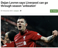 Well this is awkward now... https://t.co/cu1qIOZnrh: Dejan Lovren says Liverpool can go  through season 'unbeaten'  19 December 2018  Liverpool  Share  LFC  Sta  jar  ar  rtered Well this is awkward now... https://t.co/cu1qIOZnrh