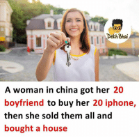Iphone, Memes, and China: Dekh Bhai  A woman in china got her 20  boyfriend to buy her 20 iphone,  then she sold them all and  bought a house Bandi badi smart nikli 😂😂 Follow @_dekhbhai_ for more such memes 😜