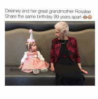 This is awesome! 🙏🏼❤ Comment 'FAMILY' letter by letter for good luck- I bet you can't do it without being interrupted 🙈: Delaney and her great grandmother Rosalee  Share the same birthday 99 years apart  @peopleaream This is awesome! 🙏🏼❤ Comment 'FAMILY' letter by letter for good luck- I bet you can't do it without being interrupted 🙈