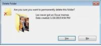 Damn.: Delete Folder  Are you sure you want to permanently delete this folder?  Leo never got an Oscar memes  Date created: 1/24/2015 9:54 PM Damn.