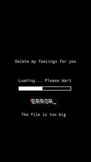 Big, You, and For: Delete my feelings for you  Loading.. Please Wait  ERROR  The file is too big