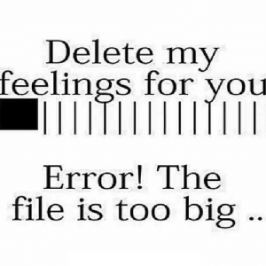 https://iglovequotes.net/: Delete my  feelings for you  TITII  Error! The  file is too big https://iglovequotes.net/
