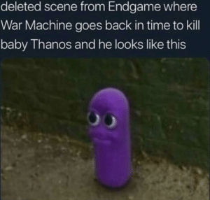 daily-meme:  The hardest choices require the strongest wills: deleted scene from Endgame where  War Machine goes back in time to kill  baby Thanos and he looks like this daily-meme:  The hardest choices require the strongest wills
