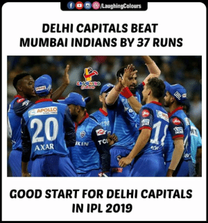 Good, Indianpeoplefacebook, and Ipl: DELHI CAPITALS BEAT  MUMBAI INDIANS BY 37 RUNS  20  IKIN TC  AXAR  GOOD START FOR DELHI CAPITALS  IN IPL 2019 #DCvMI #IPL #IPL2019