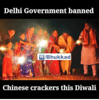 Memes, Appreciate, and Chinese: Delhi Government banned  fb IBhukkad  Chinese crackers this Diwali Appreciated 👌