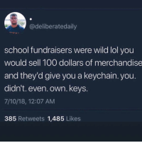 lol how much did you raise?? How about those grade school book stores 🙌🏾🙌🏾🙌🏾: @deliberatedaily  school fundraisers were wild lol you  would sell 100 dollars of merchandise  and they'd give you a keychain. you.  didn't. even. own. keys.  7/10/18, 12:07 AM  385 Retweets 1,485 Likes lol how much did you raise?? How about those grade school book stores 🙌🏾🙌🏾🙌🏾