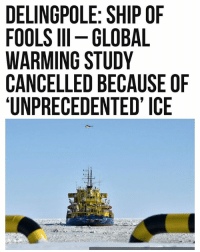 "HAD TO POST THIS! (Source: Breitbart but it's available on all major news sources. Read CNNs to see how fake they are) - A global warming research study in Canada has been cancelled because of ""unprecedented"" thick summer ice. Naturally, the scientist in charge has blamed it on 'climate change.' ""It became clear to me very quickly that these weren't just heavy ice conditions, these were unprecedented ice conditions,"" Dr. David Barber, the lead scientist on the study, told VICE. ""We were finding thick multi-year sea ice floes which on level ice were five metres thick… it was much, much thicker and much, much heavier than anything you would expect at that latitude and at that time of year."" So if the Earth is heating up at a drastic rate... why is there more ice than ever before? LOL try again., climatechange globalwarming trumpmemes liberals libbys democraps liberallogic liberal maga conservative constitution presidenttrump resist thetypicalliberal typicalliberal merica america stupiddemocrats donaldtrump trump2016 patriot trump yeeyee presidentdonaldtrump draintheswamp makeamericagreatagain trumptrain triggered CHECK OUT MY WEBSITE AND STORE!🌐 thetypicalliberal.net-store 🥇Join our closed group on Facebook. For top fans only: Right Wing Savages🥇 Add me on Snapchat and get to know me. Don't be a stranger: thetypicallibby Partners: @theunapologeticpatriot 🇺🇸 @too_savage_for_democrats 🐍 @thelastgreatstand 🇺🇸 @always.right 🐘 @keepamerica.usa ☠️ @republicangirlapparel 🎀 @drunkenrepublican 🍺 TURN ON POST NOTIFICATIONS! Make sure to check out our joint Facebook - Right Wing Savages Joint Instagram - @rightwingsavages: DELINGPOLE: SHIP OF  FOOLS III -GLOBAL  WARMING STUDY  CANCELLED BECAUSE OF  UNPRECEDENTED' ICE HAD TO POST THIS! (Source: Breitbart but it's available on all major news sources. Read CNNs to see how fake they are) - A global warming research study in Canada has been cancelled because of ""unprecedented"" thick summer ice. Naturally, the scientist in charge has blamed it on 'climate change.' ""It became clear to me very quickly that these weren't just heavy ice conditions, these were unprecedented ice conditions,"" Dr. David Barber, the lead scientist on the study, told VICE. ""We were finding thick multi-year sea ice floes which on level ice were five metres thick… it was much, much thicker and much, much heavier than anything you would expect at that latitude and at that time of year."" So if the Earth is heating up at a drastic rate... why is there more ice than ever before? LOL try again., climatechange globalwarming trumpmemes liberals libbys democraps liberallogic liberal maga conservative constitution presidenttrump resist thetypicalliberal typicalliberal merica america stupiddemocrats donaldtrump trump2016 patriot trump yeeyee presidentdonaldtrump draintheswamp makeamericagreatagain trumptrain triggered CHECK OUT MY WEBSITE AND STORE!🌐 thetypicalliberal.net-store 🥇Join our closed group on Facebook. For top fans only: Right Wing Savages🥇 Add me on Snapchat and get to know me. Don't be a stranger: thetypicallibby Partners: @theunapologeticpatriot 🇺🇸 @too_savage_for_democrats 🐍 @thelastgreatstand 🇺🇸 @always.right 🐘 @keepamerica.usa ☠️ @republicangirlapparel 🎀 @drunkenrepublican 🍺 TURN ON POST NOTIFICATIONS! Make sure to check out our joint Facebook - Right Wing Savages Joint Instagram - @rightwingsavages"
